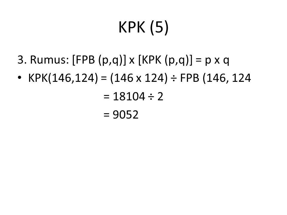 KPK (5) 3. Rumus: [FPB (p,q)] x [KPK (p,q)] = p x q